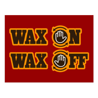 Wax On - Wax Off Postcard
