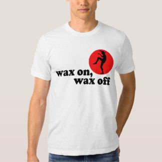 wax on wax off! shirt