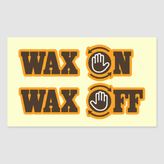 Wax On - Wax Off Sticker