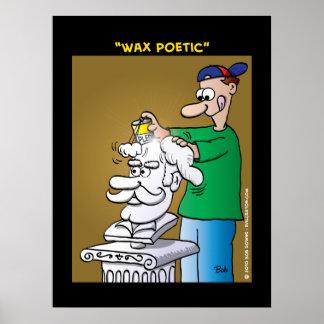 """Wax Poetic"" Print"