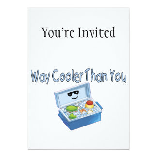 Way Cooler Than You 5x7 Paper Invitation Card