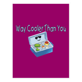 Way Cooler Than You Postcard