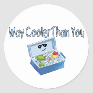 Way Cooler Than You Classic Round Sticker