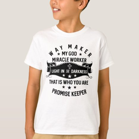 Way Maker Miracle Worker Promise Keeper Christian T-Shirt