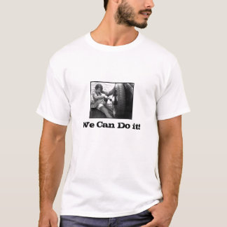 way of present's, We Can Do it! T-Shirt
