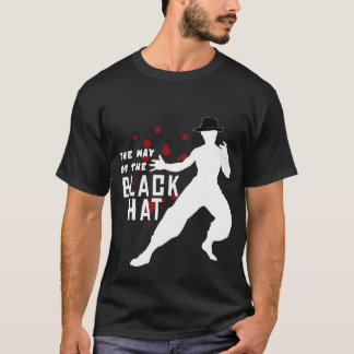 Way of the BlackHat T-Shirt