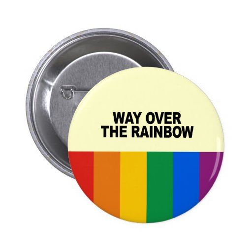 Way over the rainbow 2 inch round button