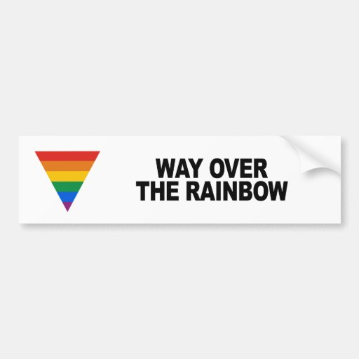 Way over the rainbow car bumper sticker