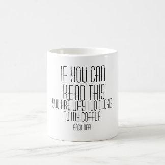 Way too close to my coffee. coffee mug
