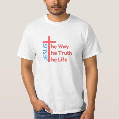 Way Truth Life T-Shirt