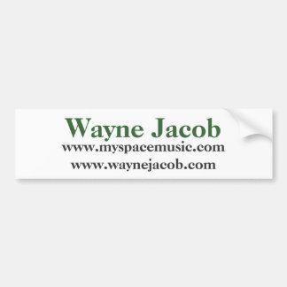Wayne Jacob www myspacemusic comwww waynejacob Bumper Stickers