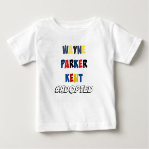0ea1fcce Wayne, Parker, Kent #Adopted Superheroes Adoption Baby T-Shirt