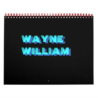 WAYNE WILLIAM CALENDAR