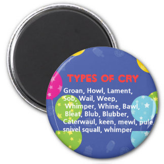 Ways to Cry 2 Inch Round Magnet