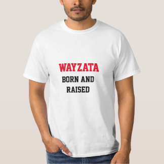 Wayzata Born and Raised Tee Shirt