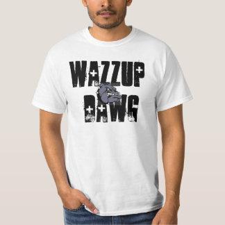Wazzup Dawg. Shirt