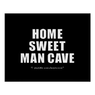 WB dulce casero de la cueva del hombre Posters