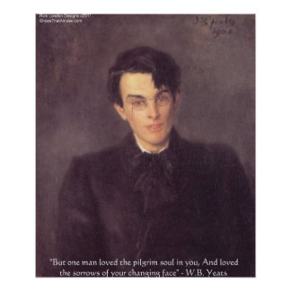 """WB Yeats """"Pilgrim Soul"""" Love Quote Posters Poster"""