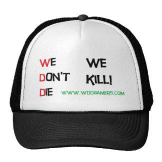 WDD we dont die we kill Trucker Hat