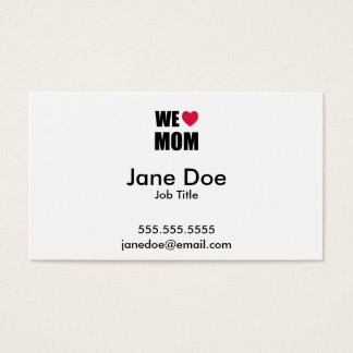 WE <3 MOM - Black Text and Red Heart Design Business Card