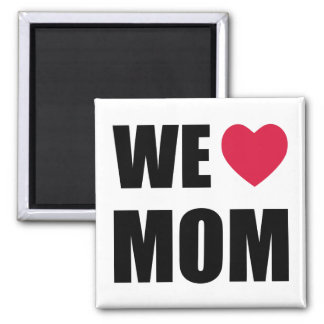 WE <3 MOM - Black Text and Red Heart Design 2 Inch Square Magnet