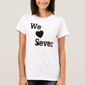 We <3 Sever T-Shirt