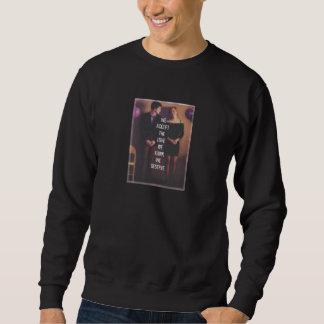 We accept the love we think we deserve sweatshirt
