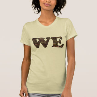 WE: affirming human connection & community Tee Shirt