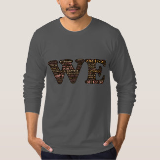 WE: Affirming our human connection & community T-Shirt