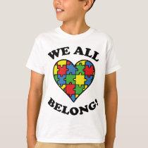 We All Belong - Autism Awareness T-Shirt