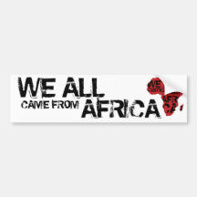WE ALL CAME FROM AFRICA CAR BUMPER STICKER