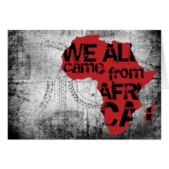 WE ALL CAME FROM AFRICA CARD