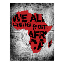 WE ALL CAME FROM AFRICA POST CARD