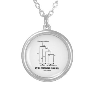 We All Descended From Her Mitochondrial Eve Round Pendant Necklace