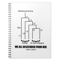 We All Descended From Her Mitochondrial Eve Spiral Notebooks