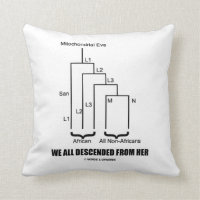 We All Descended From Her Mitochondrial Eve Throw Pillows