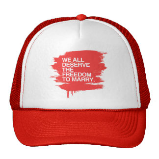 WE ALL DESERVE THE FREEDOM TO MARRY TRUCKER HAT