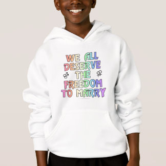 We all deserve the freedom to marry hoodie
