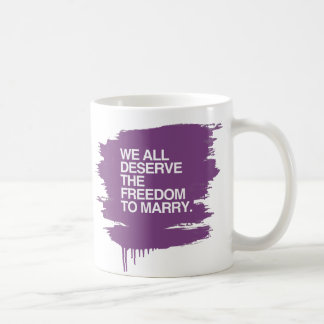 WE ALL DESERVE THE FREEDOM TO MARRY CLASSIC WHITE COFFEE MUG
