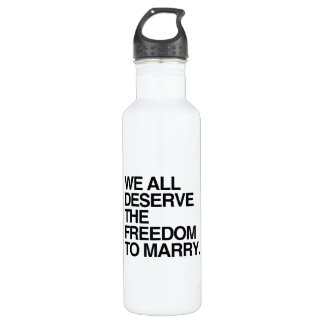 WE ALL DESERVE THE FREEDOM TO MARRY -.png 24oz Water Bottle