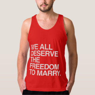 WE ALL DESERVE THE FREEDOM TO MARRY TANK TOP