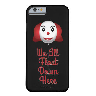 We All Float Down Here Barely There iPhone 6 Case