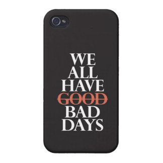 """We All Have Bad Days"" iPhone 4/4S Covers"