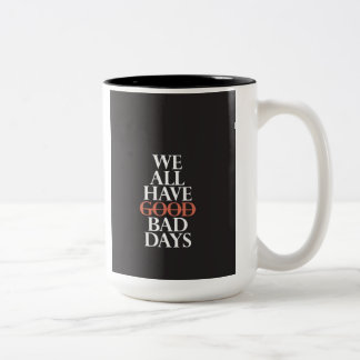 """We All Have Bad Days"" Two-Tone Coffee Mug"