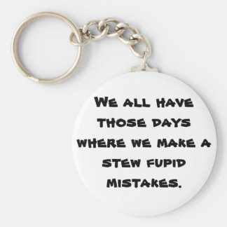 We all have those days. basic round button keychain