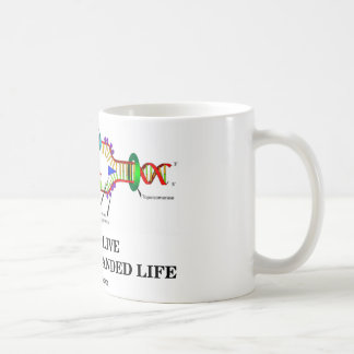 We All Live A Double-Stranded Life (DNA Humor) Classic White Coffee Mug