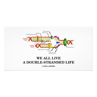 We All Live A Double-Stranded Life (DNA Humor) Custom Photo Card