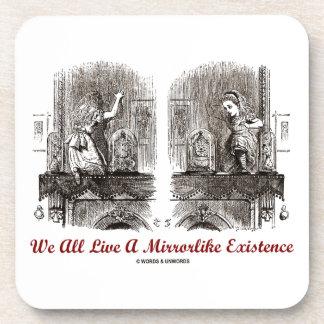 We All Live A Mirrorlike Existence (Wonderland) Beverage Coasters