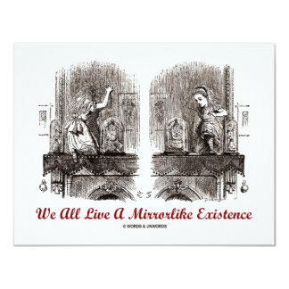 "We All Live A Mirrorlike Existence (Wonderland) 4.25"" X 5.5"" Invitation Card"
