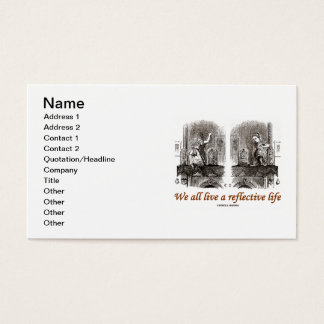 We All Live A Reflective Life Alice Wonderland Business Card